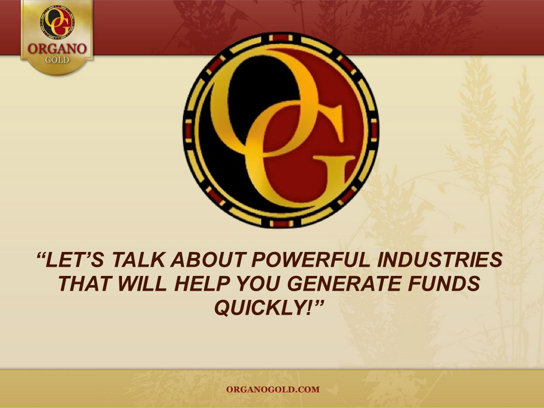 LET'S TALK ABOUT POWERFUL INDUSTRIES THAT WILL HELP YOU GENERATE FUNDS QUICKLY!