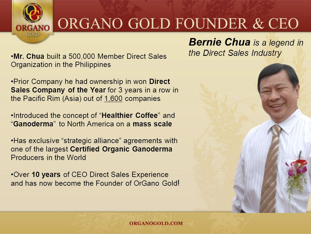 ORGANO GOLD FOUNDER & CEO