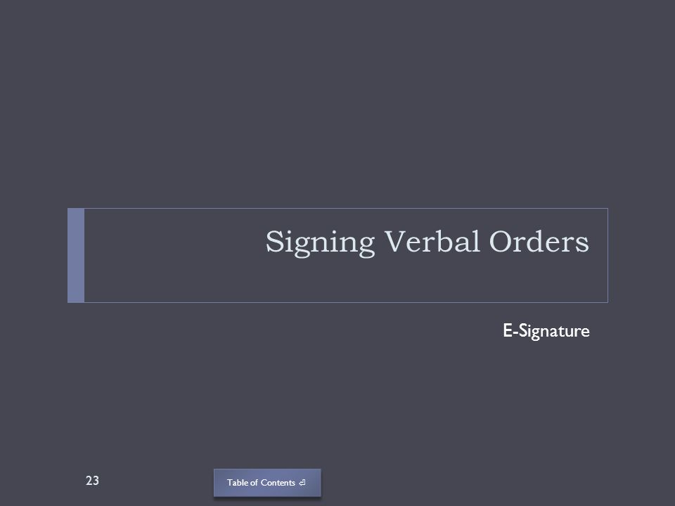 Signing Verbal Orders E-Signature
