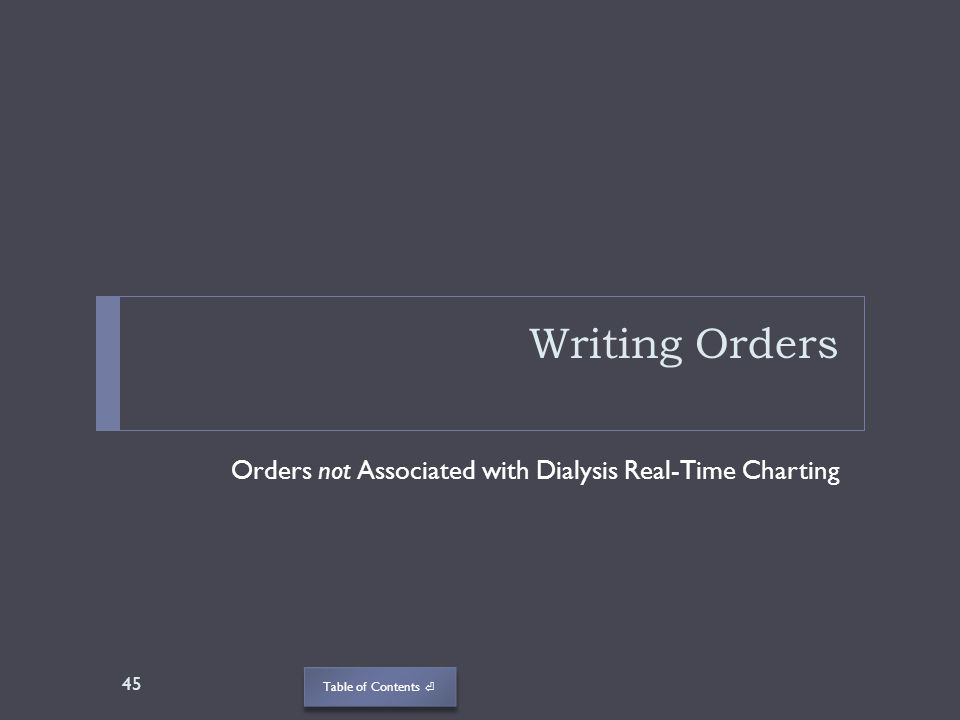 Writing Orders Orders not Associated with Dialysis Real-Time Charting