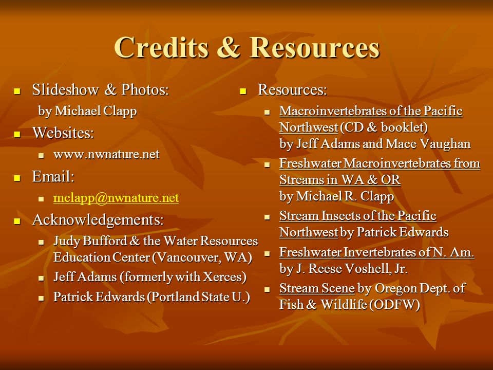 Credits & Resources Slideshow & Photos: Websites: Email: