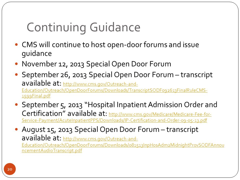Continuing Guidance CMS will continue to host open-door forums and issue guidance. November 12, 2013 Special Open Door Forum.