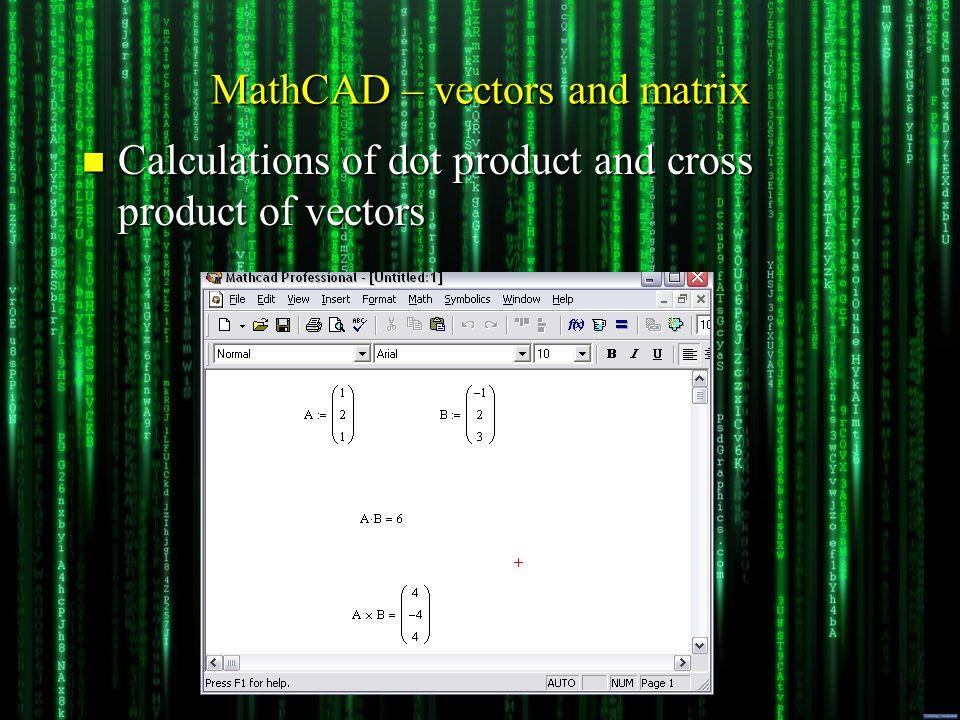 MathCAD – vectors and matrix