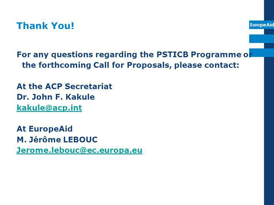Thank You! For any questions regarding the PSTICB Programme or the forthcoming Call for Proposals, please contact: