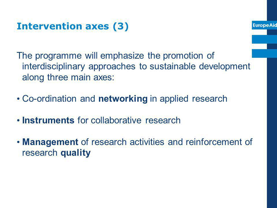 Intervention axes (3) The programme will emphasize the promotion of interdisciplinary approaches to sustainable development along three main axes:
