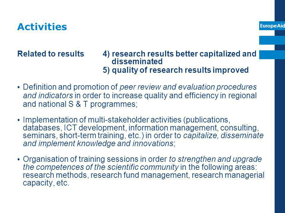 Activities Related to results 4) research results better capitalized and disseminated. 5) quality of research results improved.
