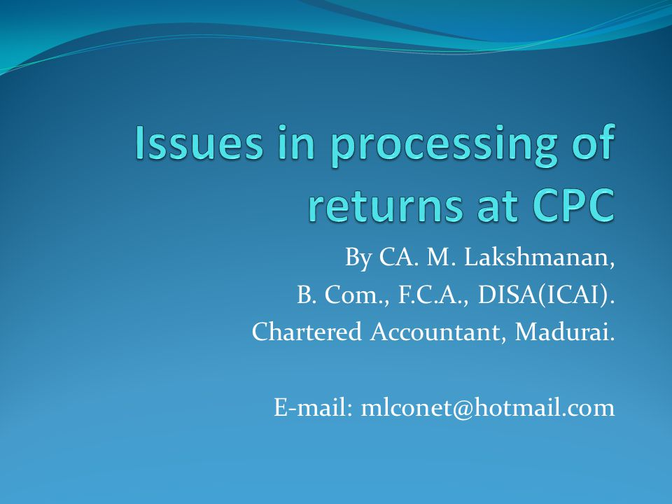 Issues in processing of returns at CPC
