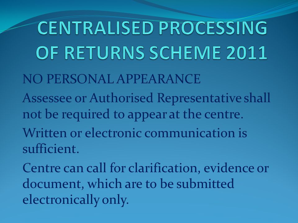 CENTRALISED PROCESSING OF RETURNS SCHEME 2011