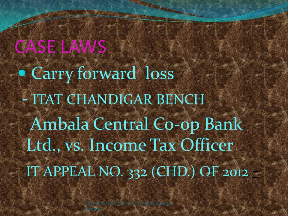 CASE LAWS Carry forward loss - ITAT CHANDIGAR BENCH