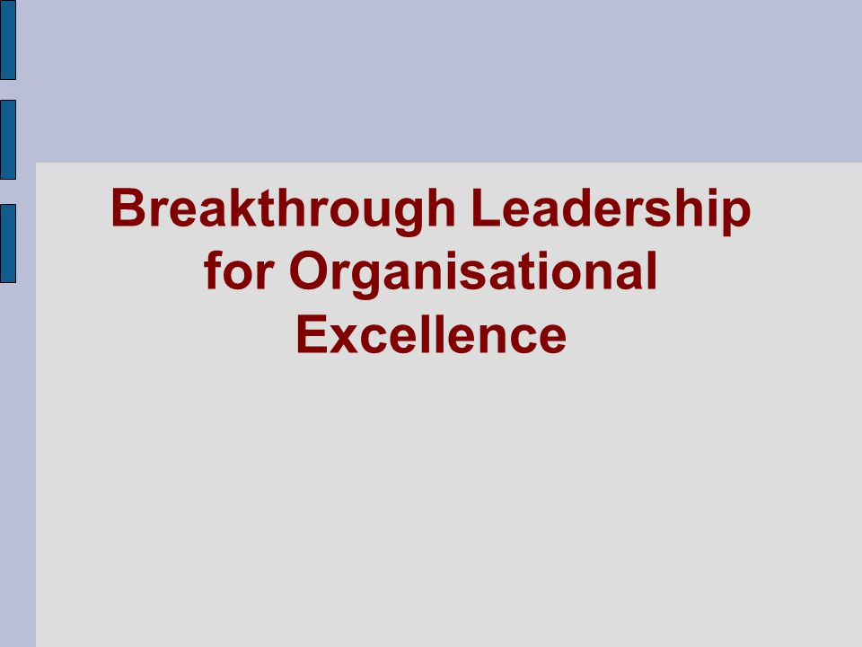 Breakthrough Leadership for Organisational Excellence