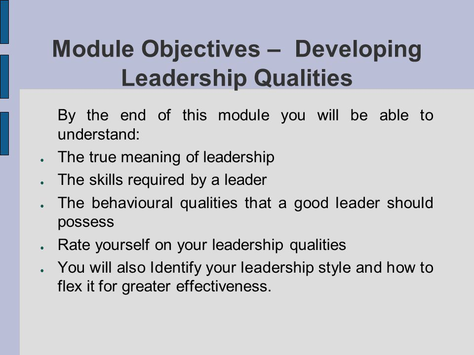 Module Objectives – Developing Leadership Qualities