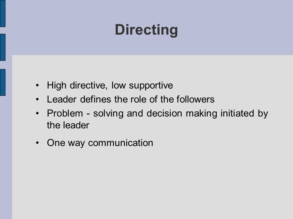 Directing High directive, low supportive