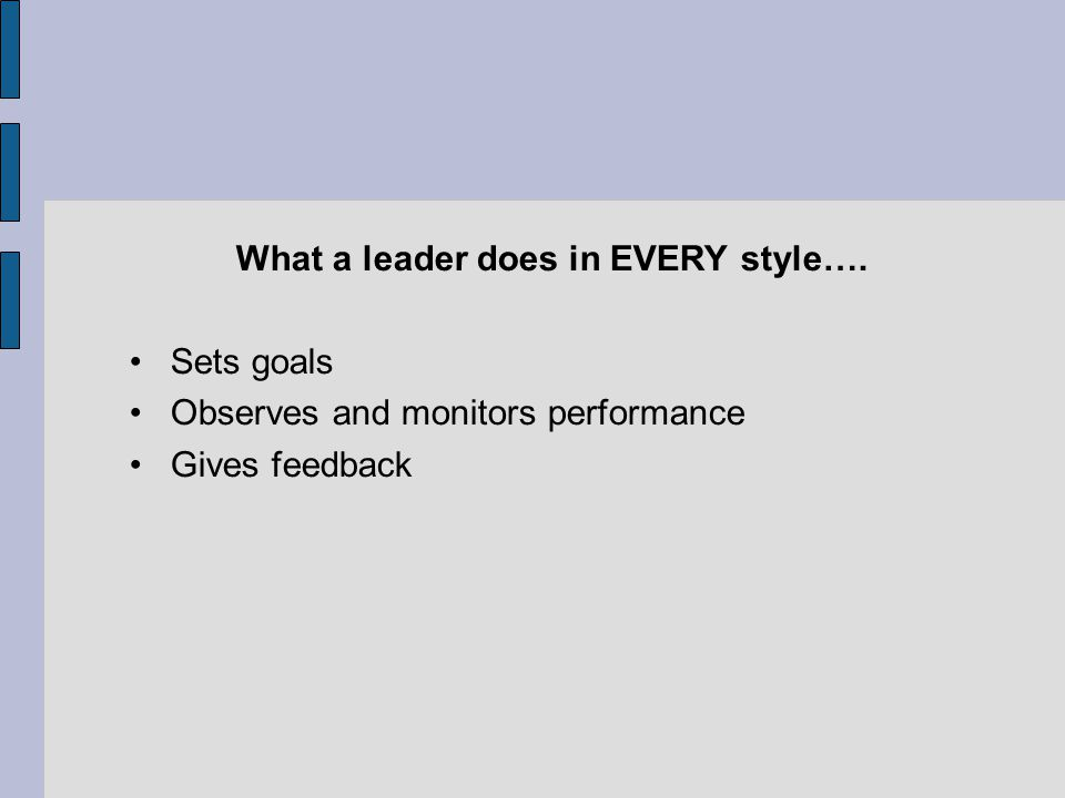 What a leader does in EVERY style….