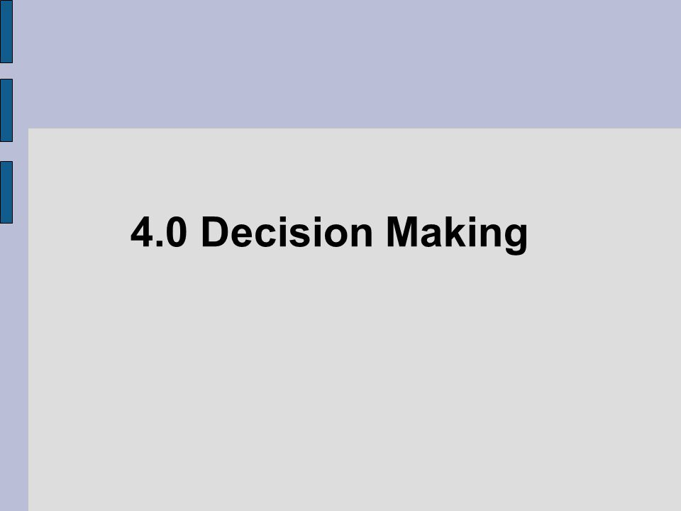 4.0 Decision Making