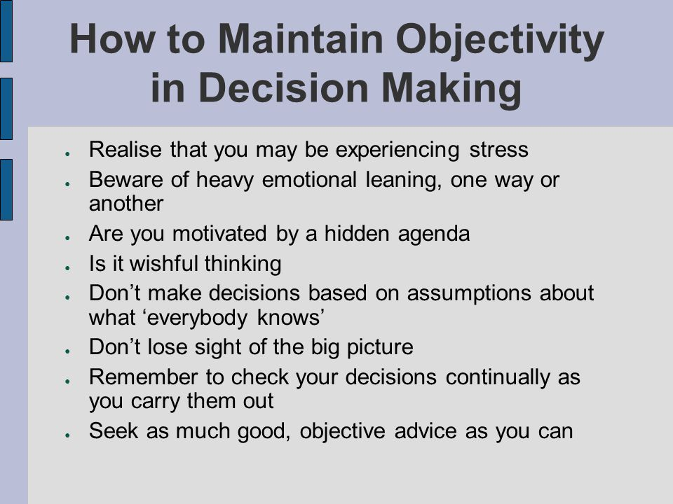 How to Maintain Objectivity in Decision Making