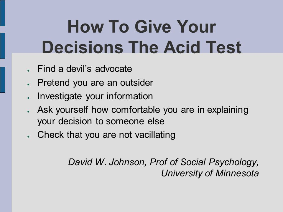 How To Give Your Decisions The Acid Test
