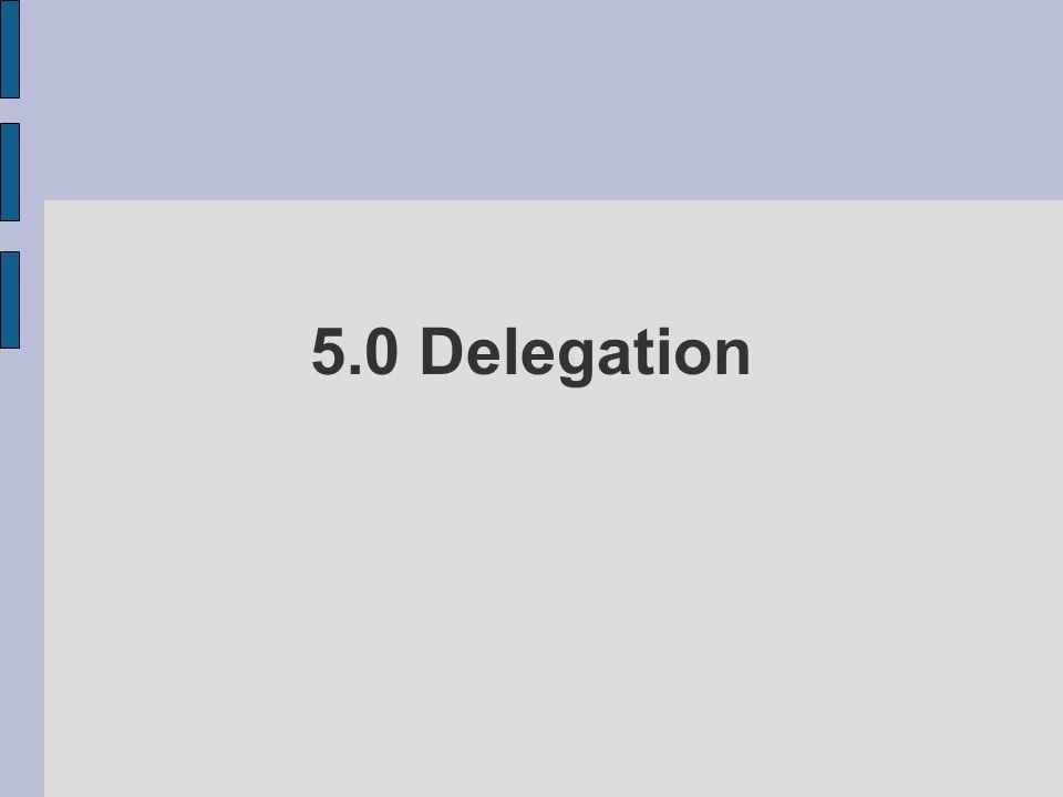 5.0 Delegation
