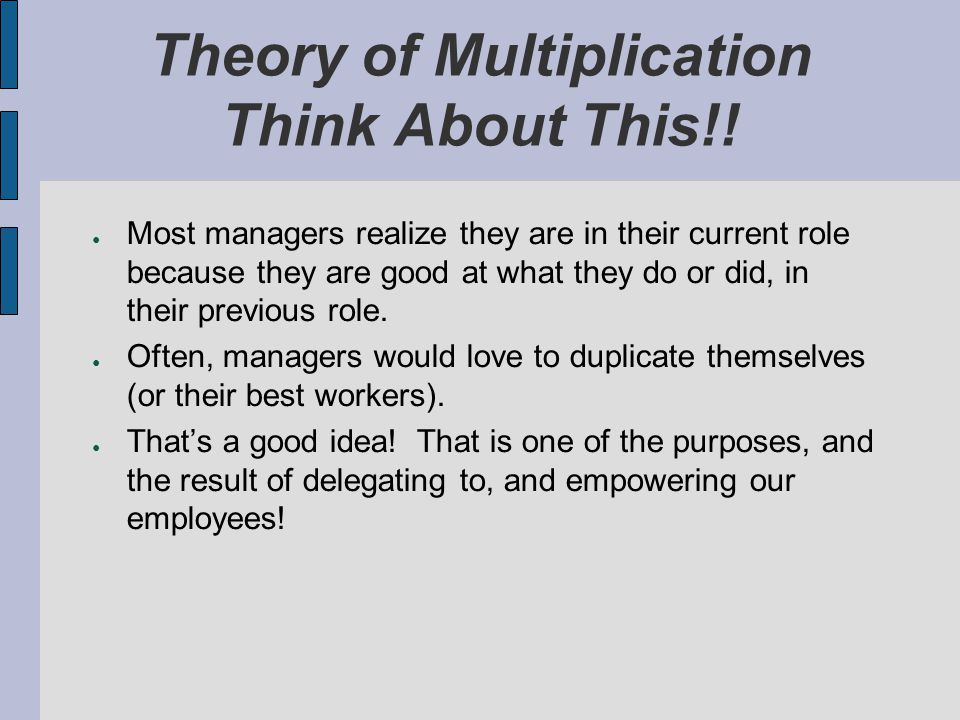Theory of Multiplication Think About This!!