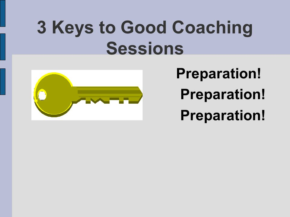 3 Keys to Good Coaching Sessions