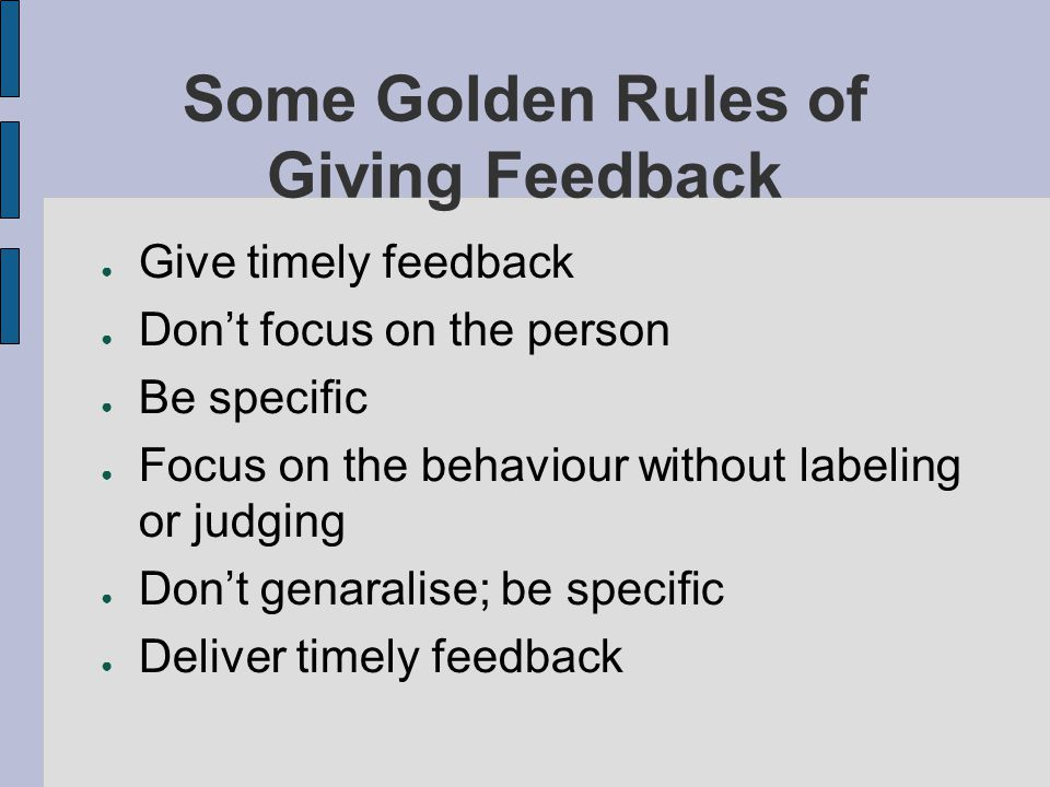 Some Golden Rules of Giving Feedback