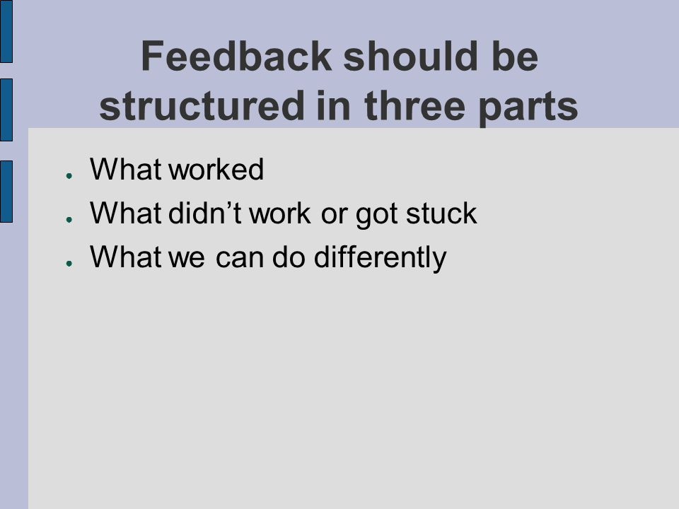 Feedback should be structured in three parts