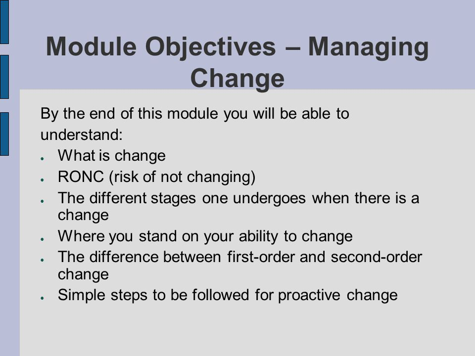 Module Objectives – Managing Change