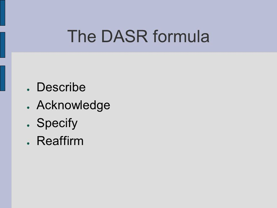 The DASR formula Describe Acknowledge Specify Reaffirm