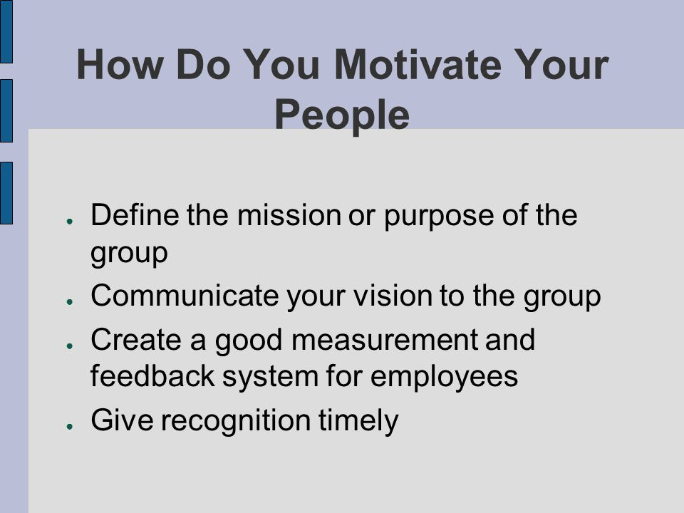 How Do You Motivate Your People
