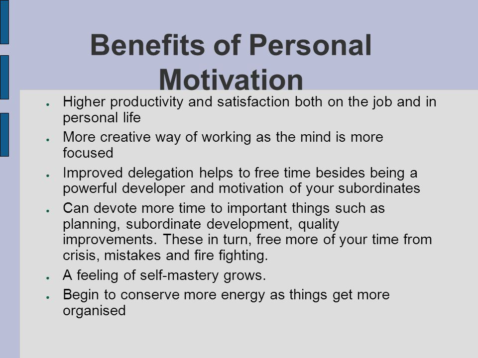 Benefits of Personal Motivation