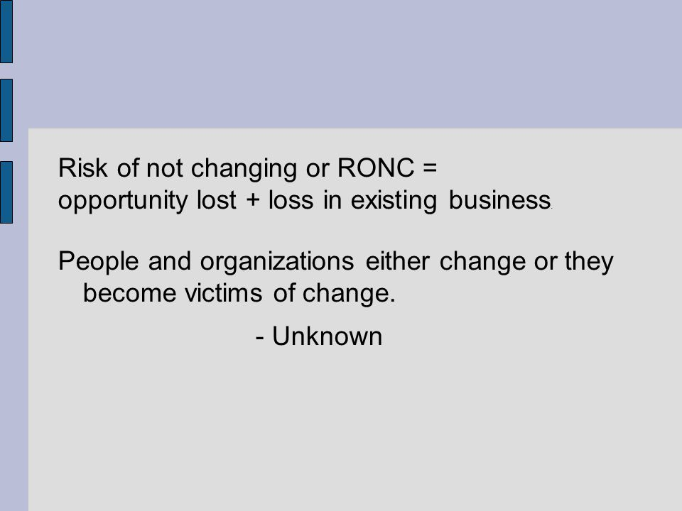 Risk of not changing or RONC =