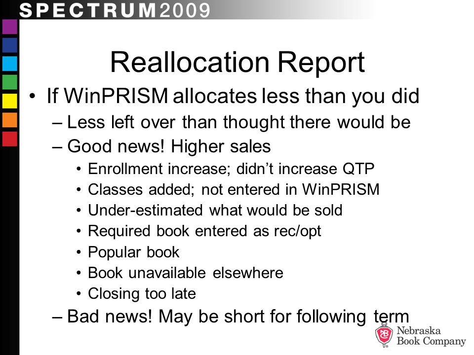 Reallocation Report If WinPRISM allocates less than you did