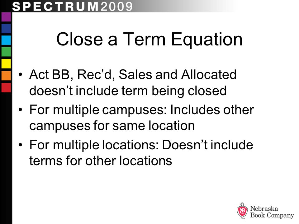 Close a Term Equation Act BB, Rec'd, Sales and Allocated doesn't include term being closed.