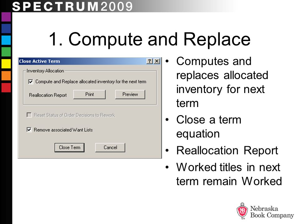 1. Compute and Replace Computes and replaces allocated inventory for next term. Close a term equation.