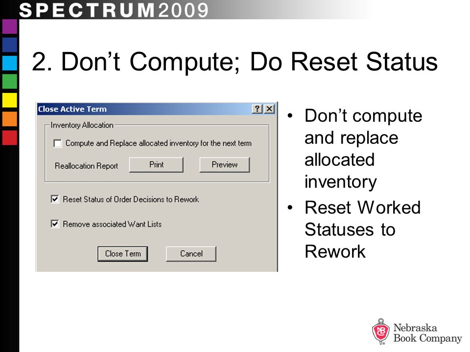 2. Don't Compute; Do Reset Status