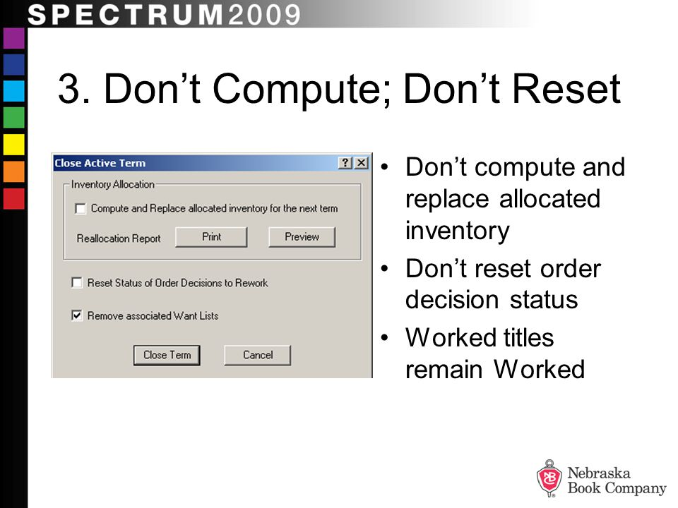 3. Don't Compute; Don't Reset