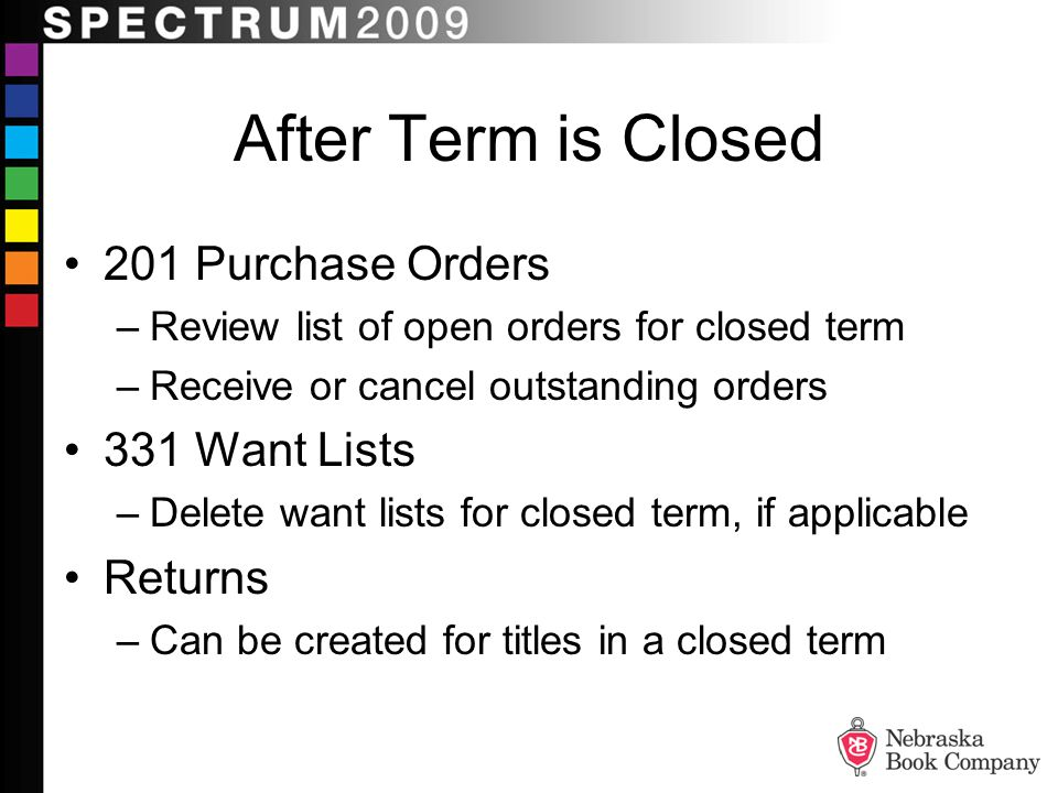After Term is Closed 201 Purchase Orders 331 Want Lists Returns