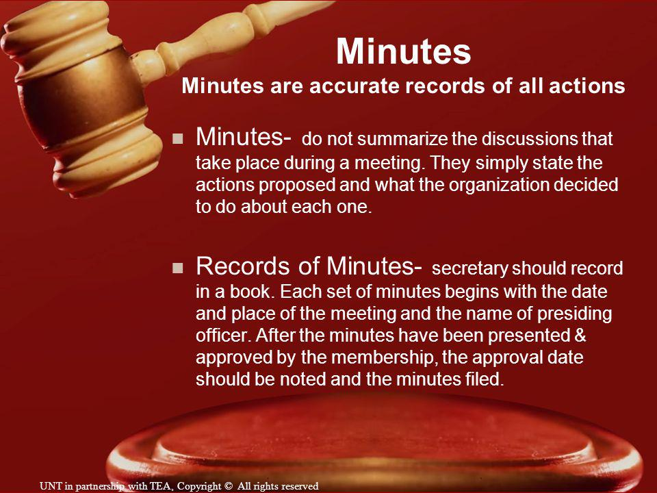 Minutes Minutes are accurate records of all actions