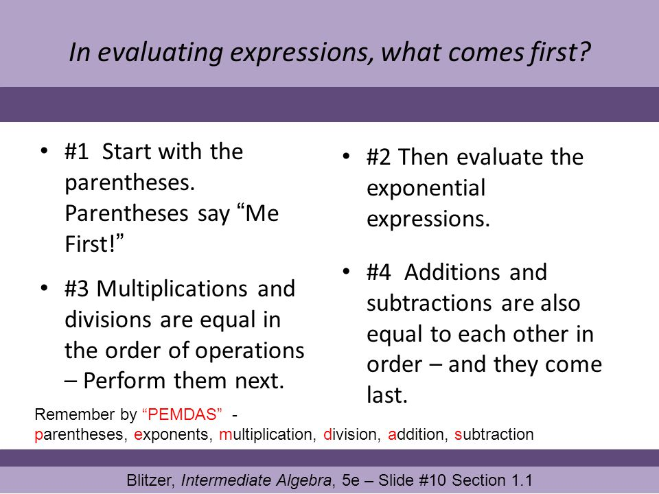 In evaluating expressions, what comes first