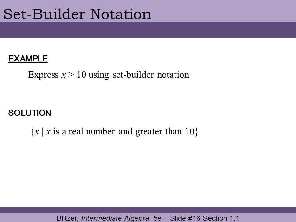 Set-Builder Notation Express x > 10 using set-builder notation