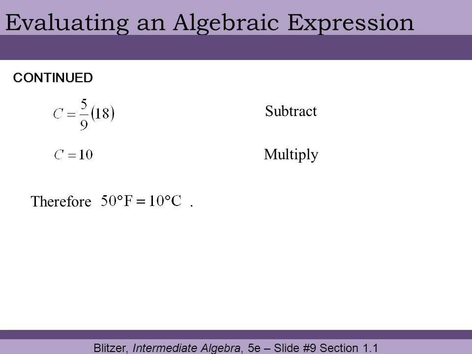 Blitzer, Intermediate Algebra, 5e – Slide #9 Section 1.1