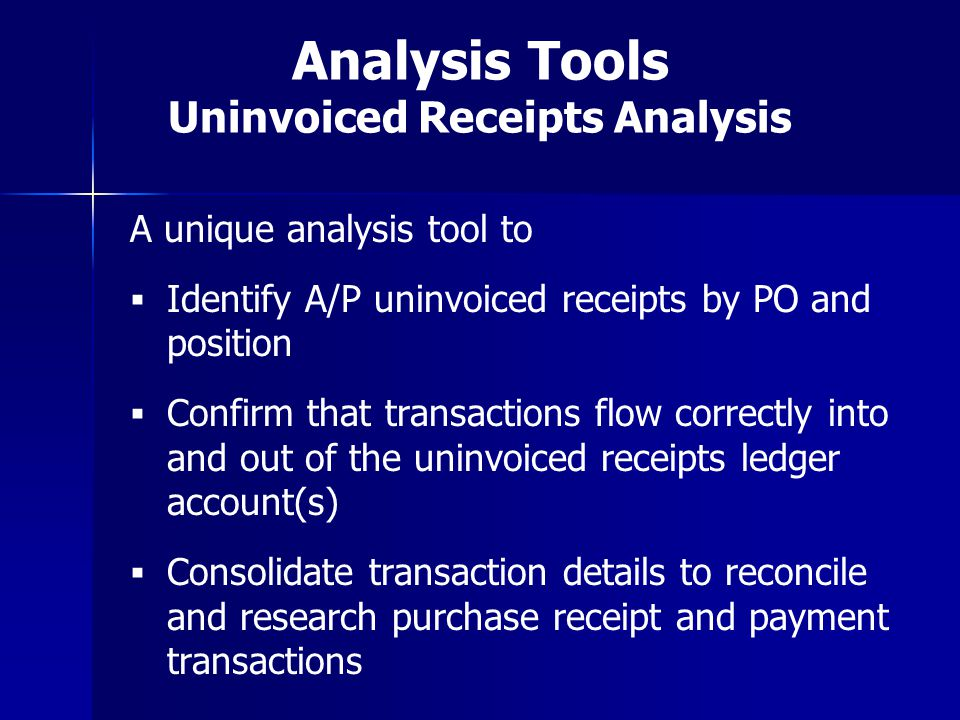 Analysis Tools Uninvoiced Receipts Analysis