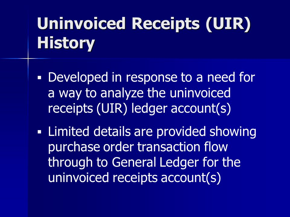 Uninvoiced Receipts (UIR) History