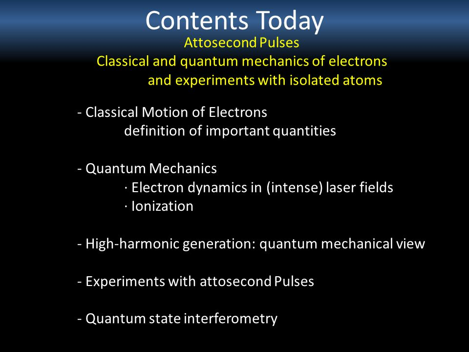 Contents Today Attosecond Pulses