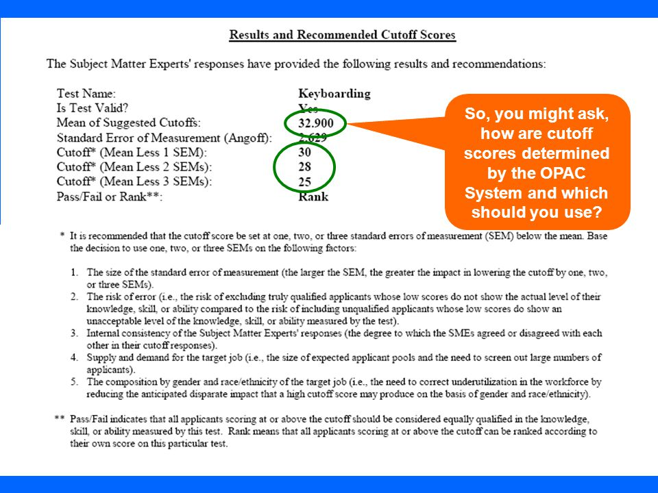 So, you might ask, how are cutoff scores determined by the OPAC System and which should you use