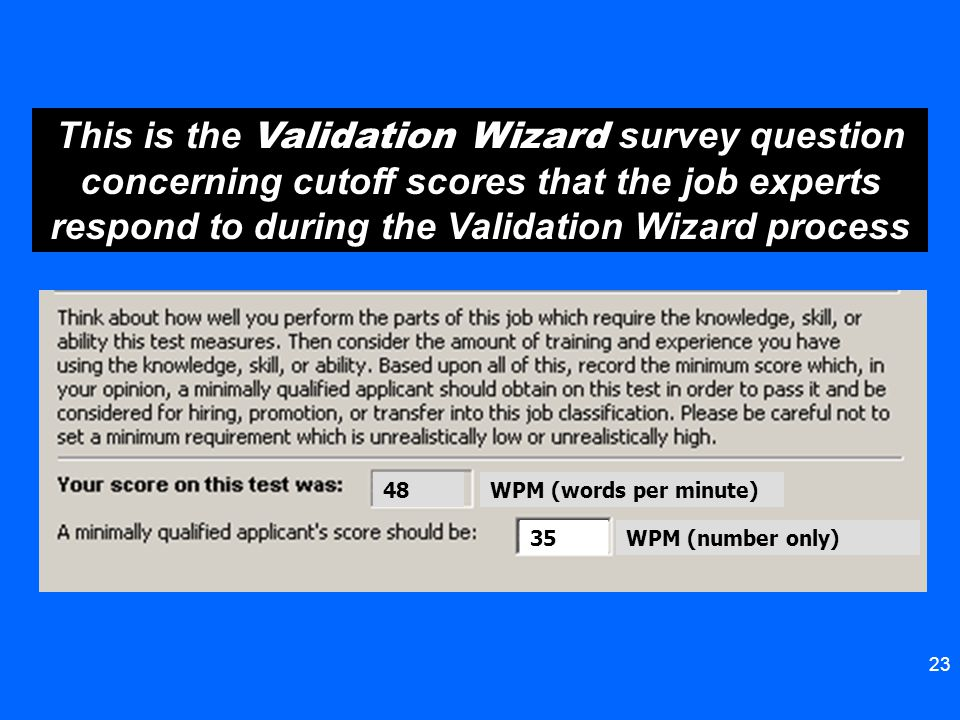 This is the Validation Wizard survey question concerning cutoff scores that the job experts respond to during the Validation Wizard process