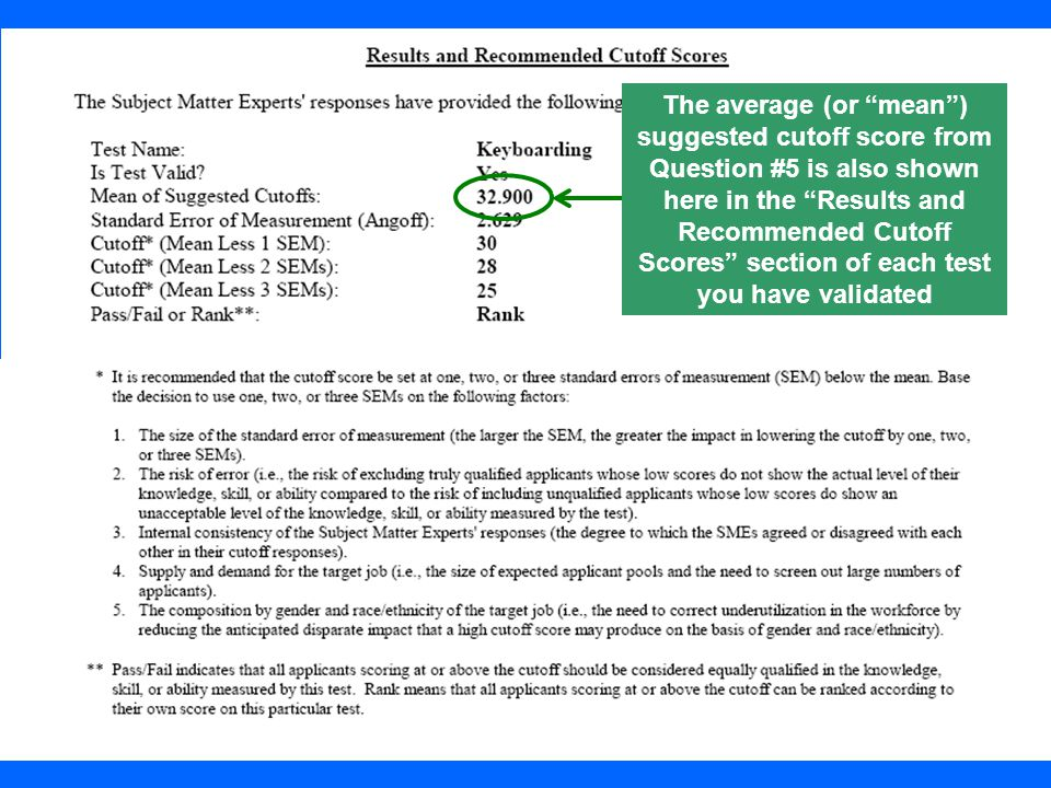 The average (or mean ) suggested cutoff score from Question #5 is also shown here in the Results and Recommended Cutoff Scores section of each test you have validated