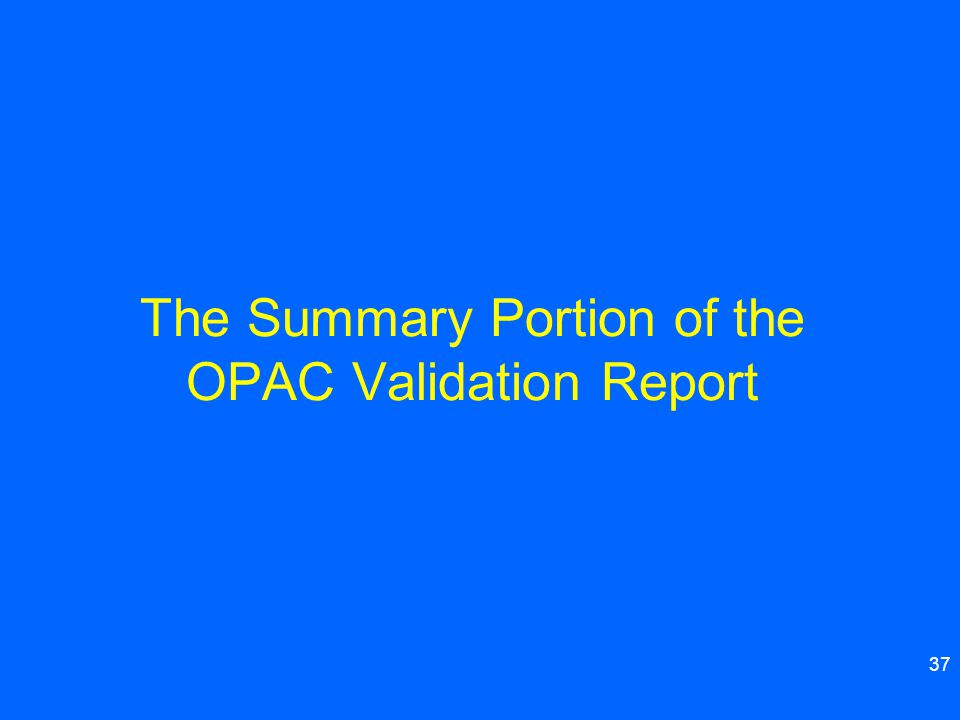 The Summary Portion of the OPAC Validation Report