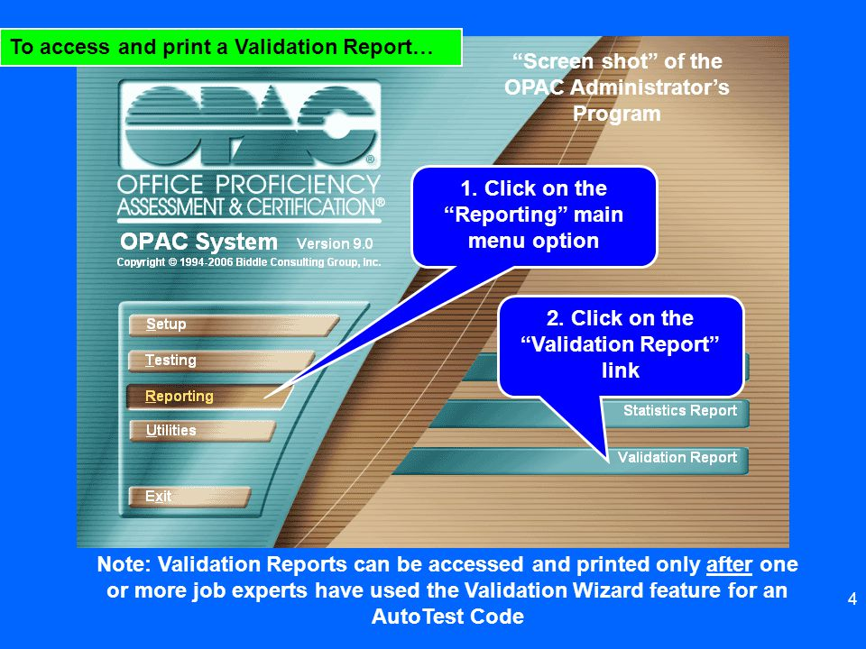To access and print a Validation Report…