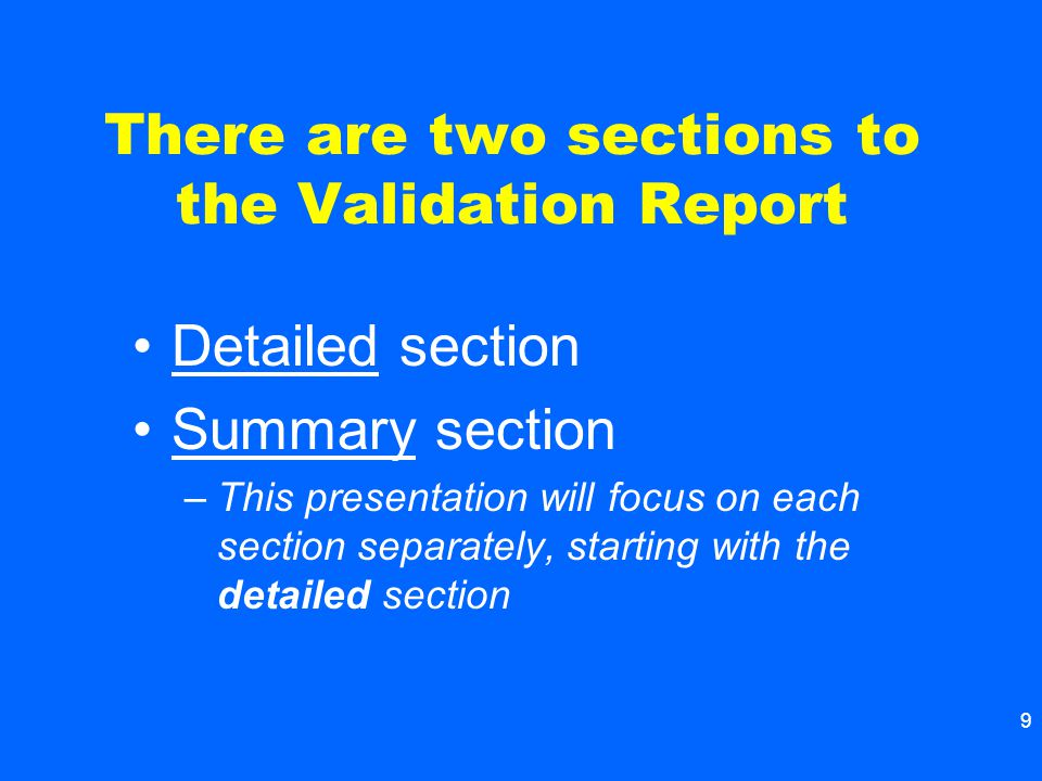 There are two sections to the Validation Report