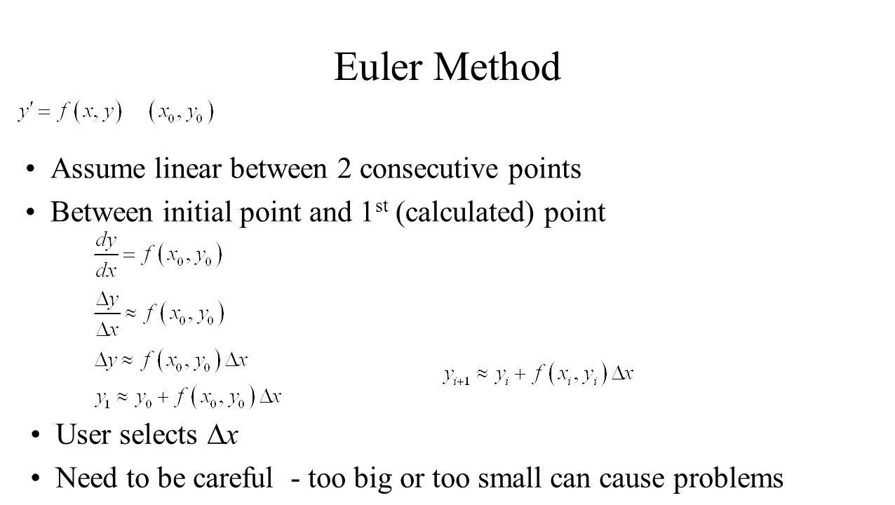 Euler Method Assume linear between 2 consecutive points